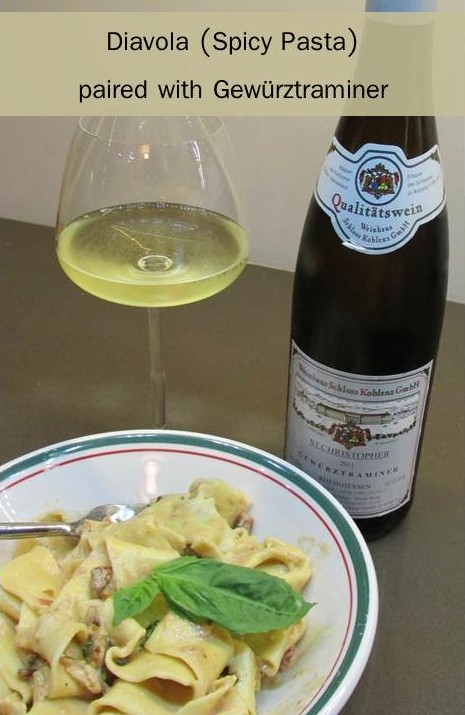 Diavola (Spicy Pasta) paired with Gewürztraminer