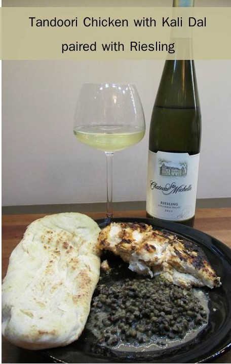 Tandoori Chicken with Kali Dal paired withRiesling
